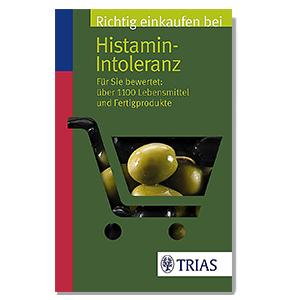 Einkaufsführer: Richtig einkaufen bei Histamin-Intoleranz, von Thilo Schleip